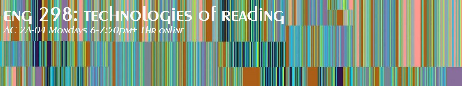 ENG 298: Technologies of Reading